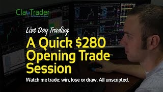 Live Day Trading - A Quick $280 Opening Trade Session
