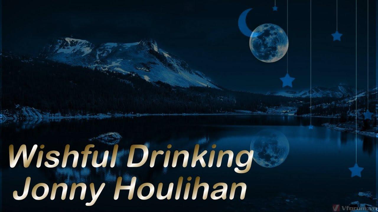 Download Wishful Drinking - Jonny Houlihan  | Lyrics Video