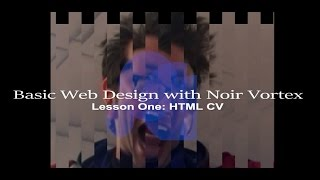 Basic Web Design with Noir Vortex - Lesson 1 HTML CV