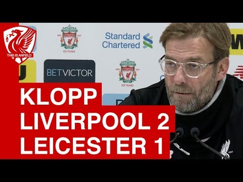 Liverpool 2-1 Leicester   Jurgen Klopp Post-Match Conference