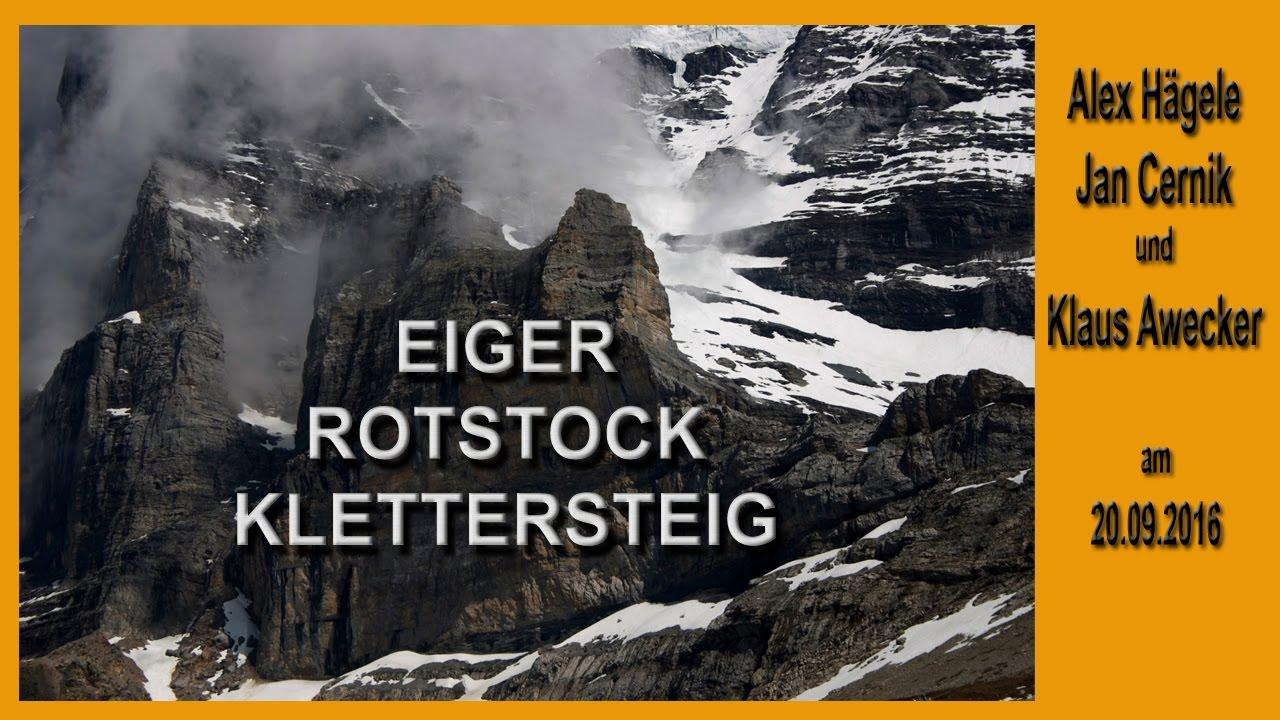 Klettersteig Eiger : Eiger rotstock klettersteig youtube