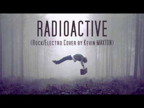 Radioactive (Rock/Electro version) by Kevin MAXTON ( Imagine Dragons )