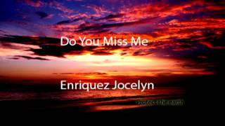 Do You Miss Me (good version)+lyrics - Jocelyn Enriquez