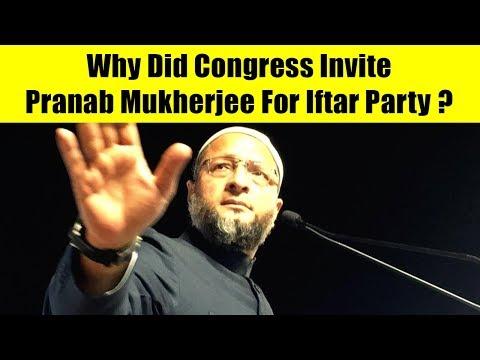 Why Did Congress Invite Pranab Mukherjee For Iftar Party, Asks Asaduddin Owaisi | ABP News