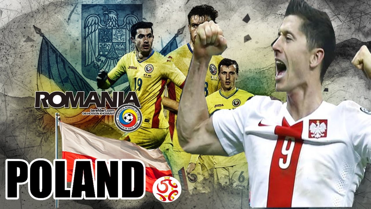 Match Romania Vs Poland Fifa World Cup Russia Qualifiers Europe