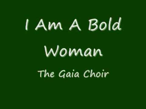 The Gaia Choir  I Am A Bold Woman