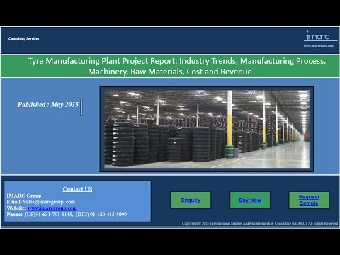 Tyre Market - Global Industry Analysis and Manufacturing Plant Project Report