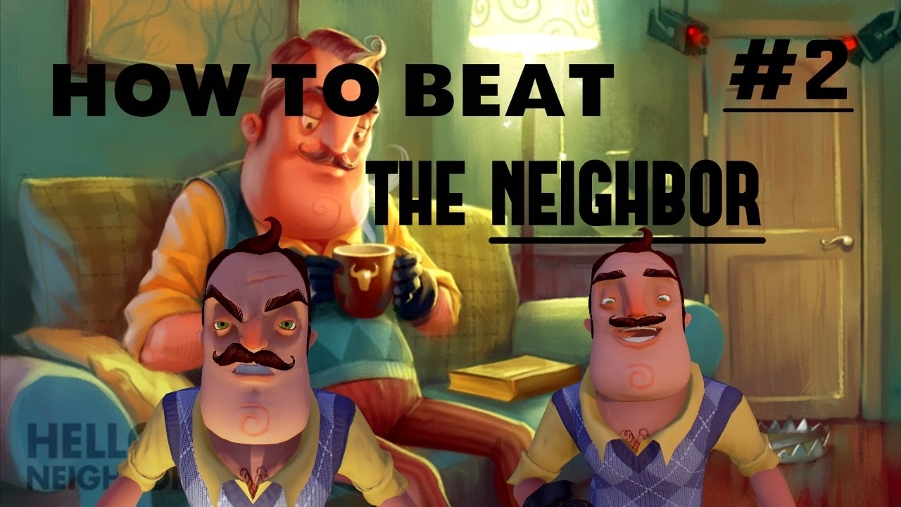 How To Beat The Game Hello Neighbor 2 Alpha 2 Youtube