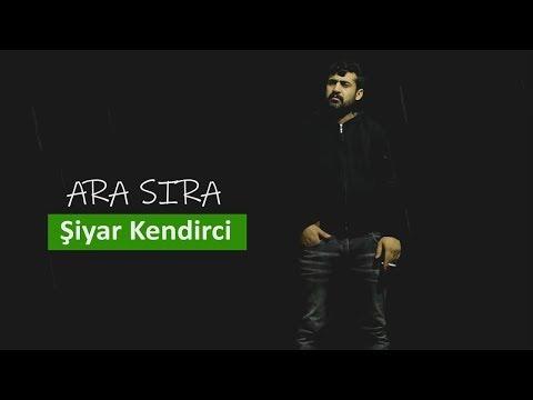 Şiyar Kendirci - Ara Sıra şiiri
