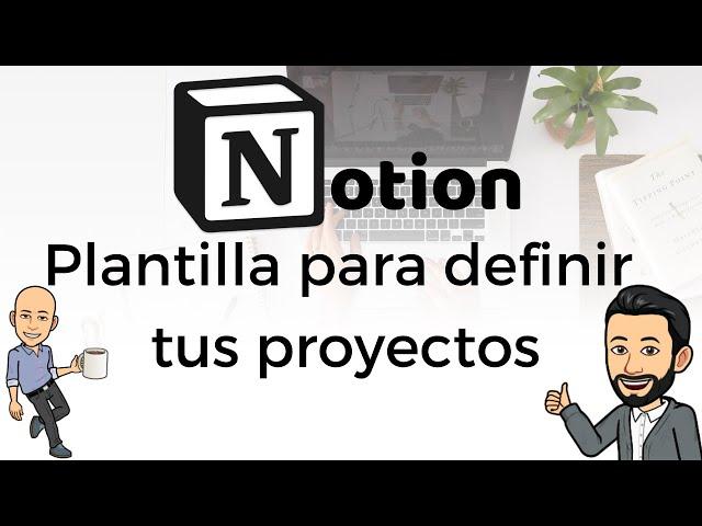 #9 Teletrabajo con Notion - Plantilla para definir tus Proyectos