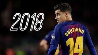 「イニエスタの後釜?」フィリペ・コウチーニョ 2018 FCバルセロナ プレー集 Philippe Coutinho 2018