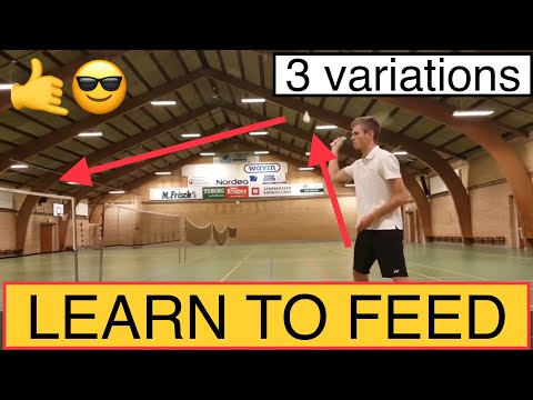 BADMINTON TECHNIQUE #48 - LEARN HOW TO FEED IN MULTIPLE WAYS