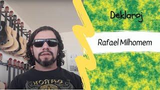 BK Deklaroj – Rafael Milhomem