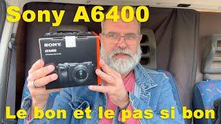 Sony a6400 Essai le bon et le pas si bon - EN FRANÇAIS
