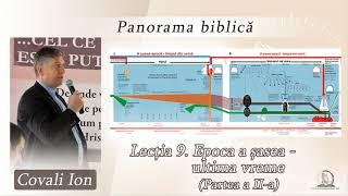 Panorama biblică   Lectia 9. Epoca a șasea - ultima vreme (Partea a II-a)
