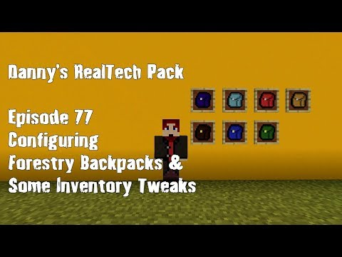 Real Tech #077 - Configuring Forestry Backpacks & Some Inventory Tweaks