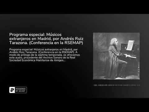Programa especial: Músicos extranjeros en Madrid, por Andrés Ruiz Tarazona. (Conferencia en la RS...