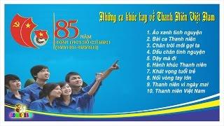 10 ca khúc hay về Thanh niên Việt Nam