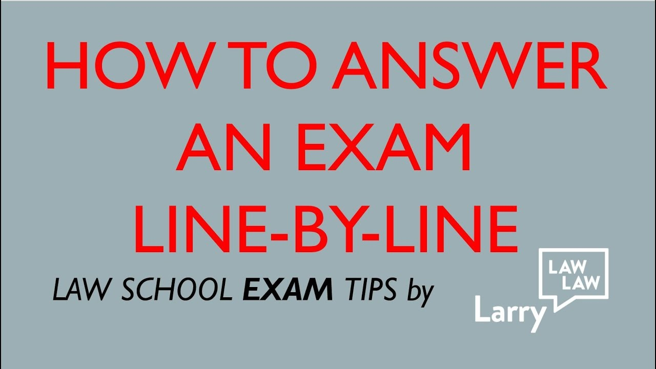 Law School Exam Tips: How to Answer an Exam Line by Line - YouTube