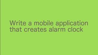 كتابة تطبيق المحمول الذي يخلق ساعة منبه
