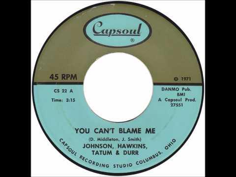 Johnson, Hawkins, Tatum & Durr - You Can't Blame Me