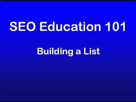 25 - SEO Education 101 Building a List