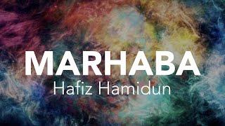 Hafiz Hamidun - Marhaba (Full Audio)