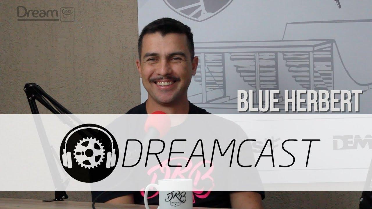 Dream Cast #02 - entrevista - Blue Herbert-
