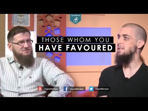 Those Whom You Have Favoured - Tim Humble & Ismail Bullock