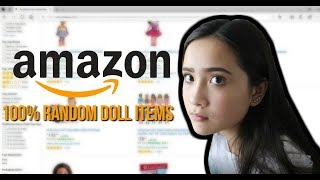 BUYING 100% RANDOM DOLL ITEMS FROM AMAZON!