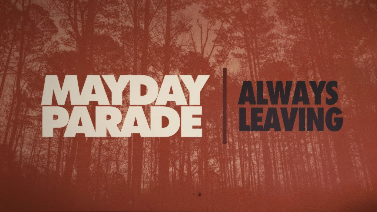 Mayday Parade Always Leaving Youtube