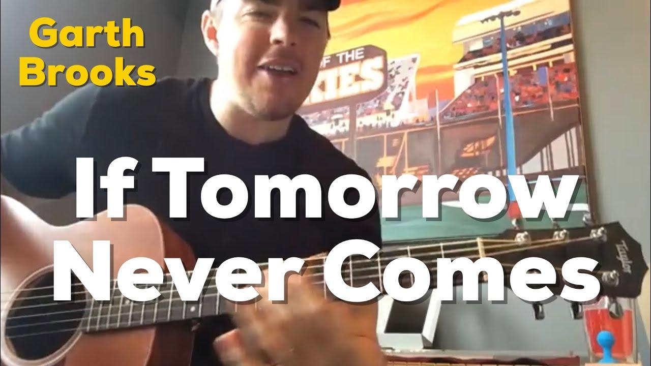 If Tomorrow Never Comes Garth Brooks Beginner Guitar Lesson
