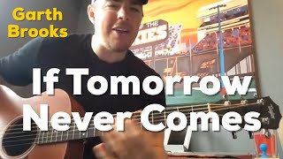 If Tomorrow Never Comes - Garth Brooks (Beginner Guitar Lesson)