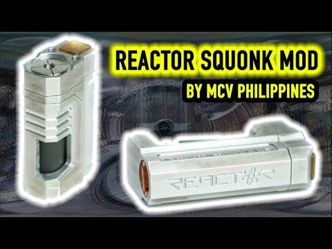 The Most BADASS Mech Squonk Mod on the Planet! The Reactor Mod by MCV Philippines