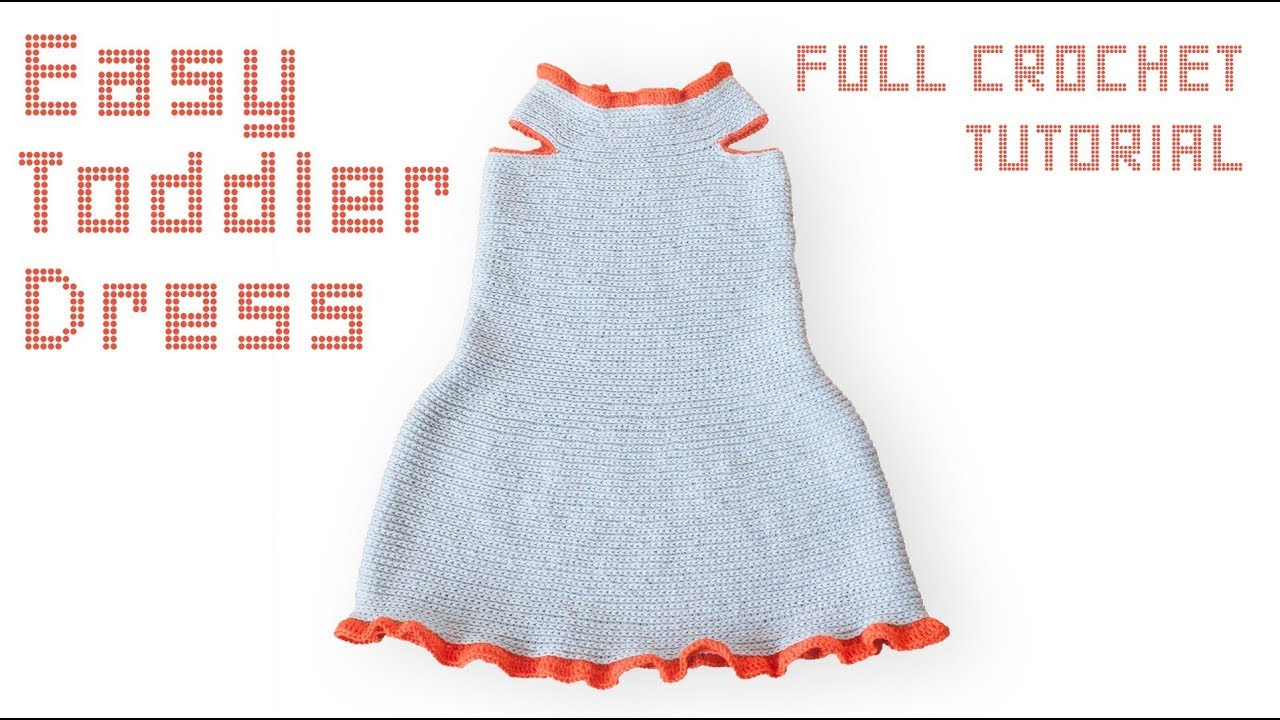 TODDLER DRESS CROCHET TUTORIAL, size 2-3 years. - YouTube