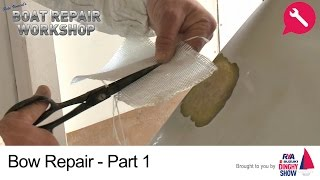 Bow Repair - Fiberglass GRP Damage Part 1 - Pete Vincent