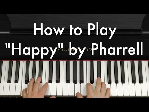 "How to Play ""Happy"" by Pharrell Williams on Piano"