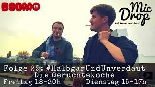 MicDrop Episode 29: #HalbgarUndUnverdaut - Die Gerüchteköche | 13.10.17