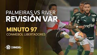 Libertadores | Revisión VAR | Palmeiras vs River Plate | Minuto 97