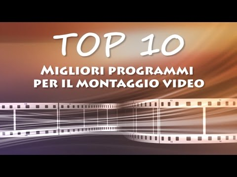 Top 10 migliori programmi di video editing, soluzioni per il montaggio a pagamento e gratuito