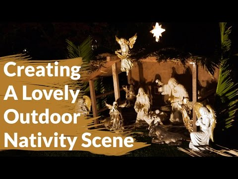 How To Create A Lovely Outdoor Nativity Scene / Joy Us Garden