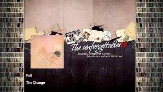 Felt - The Change