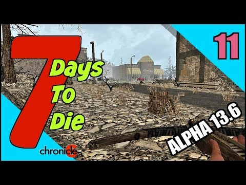 7 Days To Die Alpha 13.6 Let's Play / Episode 11 - Cinema Theater for the Horde Night