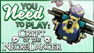 You Need To Play Crypt of the NecroDancer