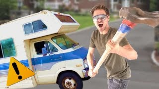 DEMOLISHING THE RV!