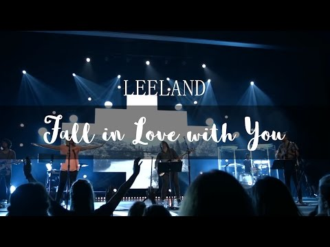 Leeland - I've Never Known A Love Like This Before (LIVE)