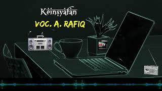 A. RAFIQ - Keinsyafan
