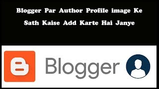 How to add author bio in blogger Blog With Social media link and pic { Hindi | Urdu }