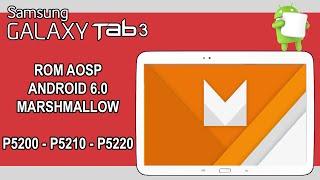 GALAXY Tab 3 - ROM AOSP Android 6.0.1 Marshmallow