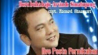 Boru Buha baju - Arvindo Simatupang || live || Pesta Pernikahan